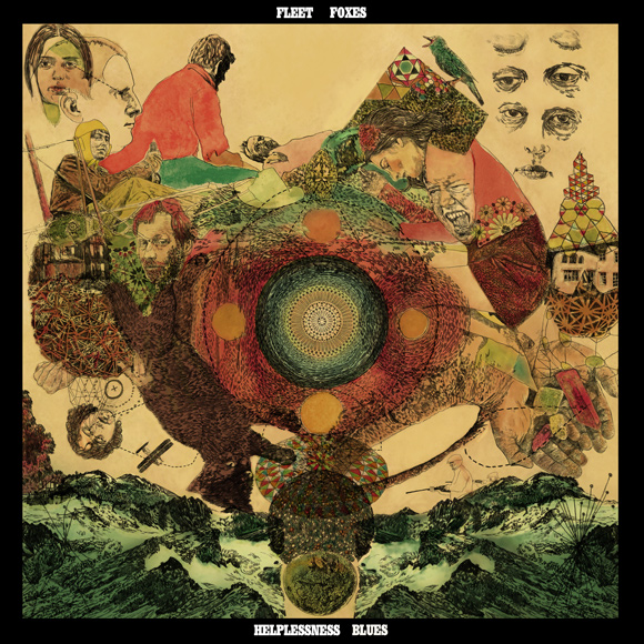 Helplessness Blues Fleet Foxes. Welcome back Fleet Foxes.