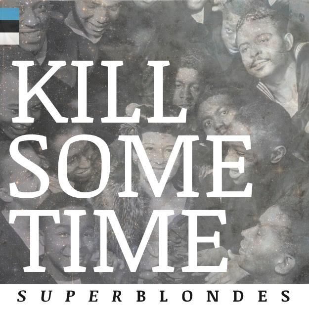 Superblondes Kill Some Time Cover