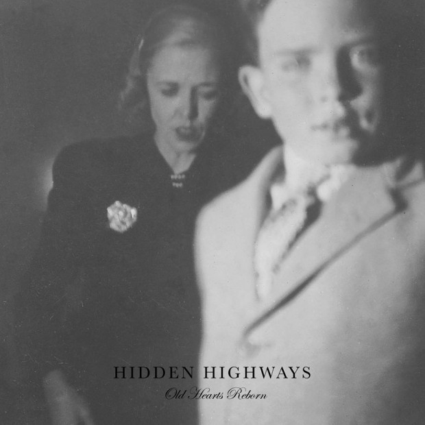 Hidden Highways old hearts reborn