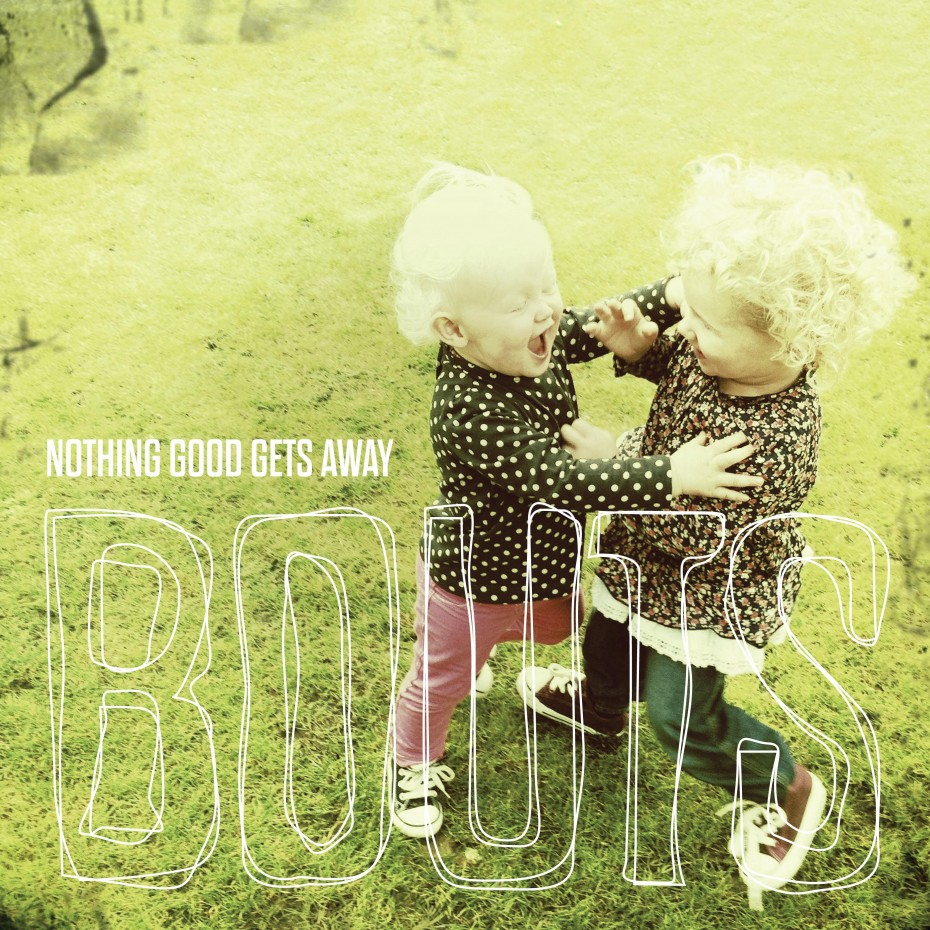 Bouts nothing good gets away cover