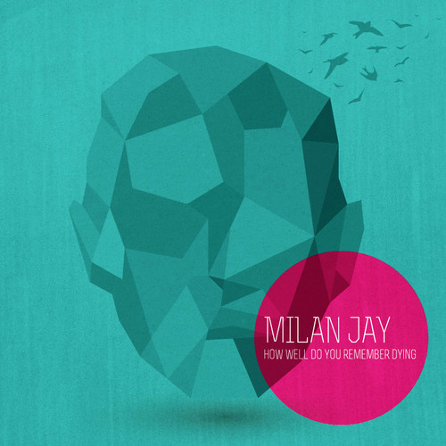 milan jay how well do you remember dying cover
