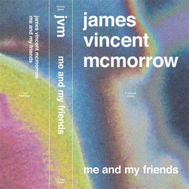james vincent mcmorrow me and my friends